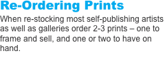 Re-Ordering Prints When re-stocking most self-publishing artist